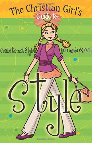 Girl's Guide to Style (Christian Girl's Guide - Springs Mall Co Colorado