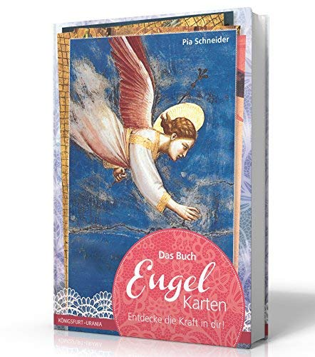 Das Buch: Engel-Karten - Entdecke die Kraft in dir! (Engel Buch, Engelorakel, Engelkarten legen mit Hilfe von Pia Schneider)