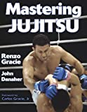 img - for Mastering Jujitsu (Mastering Martial Arts Series) book / textbook / text book