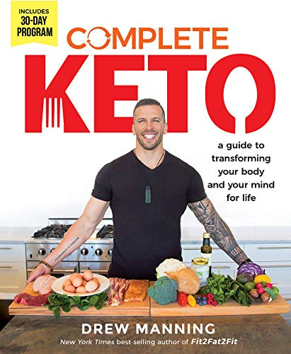 Complete Keto: A Guide to Transforming Your Body and Your Mind for Life