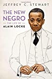 "Jeffrey Stewart, ""The New Negro: The Life of Alain Locke"" (Oxford UP, 2018)"