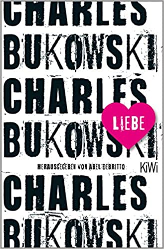 Liebe Amazoncouk Charles Bukowski Abel Debritto Jan