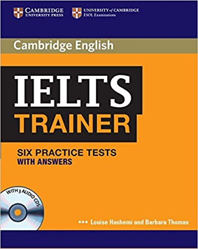 Ielts Trainer Six Practice Tests With Answers And Audio Cds