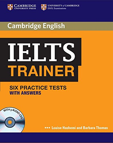 IELTS Trainer Six Practice Tests with Answers and Audio CDs (3) (Authored Practice Tests) by Cambridge University Press