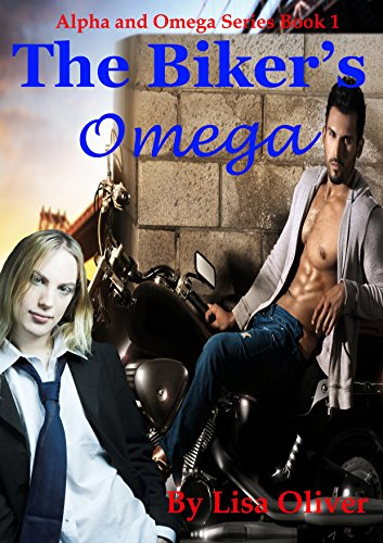 The Biker's Omega (Alpha and Omega Series Book 1) ()