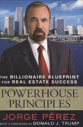 Powerhouse Principles: The Billionaire Blueprint For Real Estate Success
