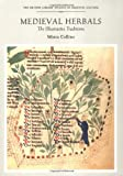 Medieval Herbals: The Illustrative Traditions