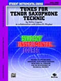 Student Instrumental Course Tunes for Tenor Saxophone Technic, Willis Coggins and James D. Ployhar, 0757925375
