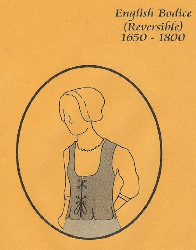 1650 – 1800 English Bodice Pattern (Authentic Colonial Costume Patterns)