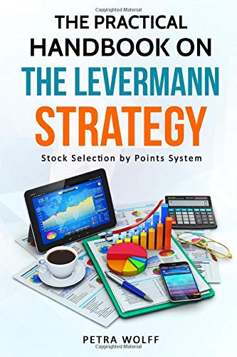The Practical Handbook On The Levermann Strategy  Stock Selection By Points System