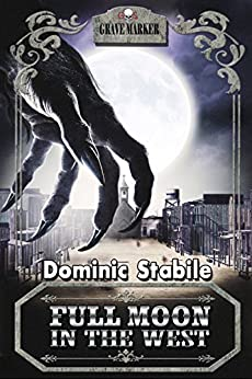 Full Moon in the West (Grave Marker Book 7) by [Stabile, Dominic]