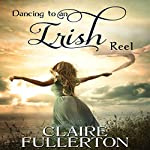Dancing to an Irish Reel | Claire Fullerton
