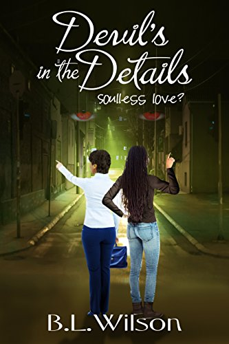 Book: Devil's In The Details - soulless love? by B.L. Wilson
