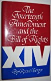 The Fourteenth Amendment and the Bill of Rights, Raoul Berger, 0806121866