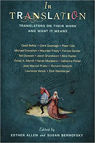 in translation translators on their work and what it means esther