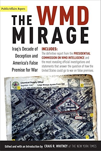 The WMD Mirage: Iraq's Decade of Deception and America's False Premise for War (Publicaffairs Reports)