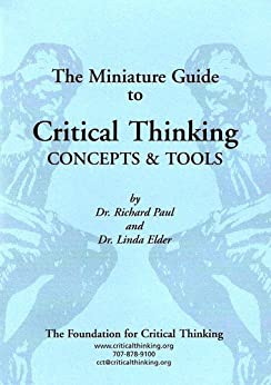 critical thinking richard paul amazon Richard w paul, widely recognized as a major leader in the national & international critical thinking movements, has published over forty articles & five books on critical thinking.