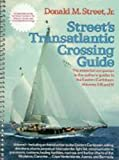 Street's Transatlantic Crossing Guide, Donald M. Street and Imray Laurie Norie and Wilson, Ltd. Staff, 0393033295