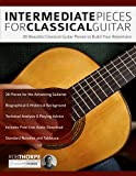 #6: Intermediate Pieces for Classical Guitar: 20 Beautiful Classical Guitar Pieces to Build Your Repertoire