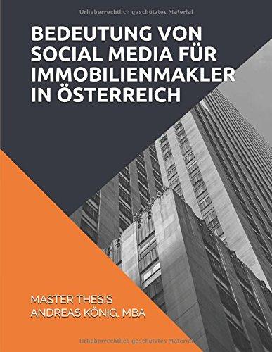 Bedeutung von Social Media für Immobilienmakler in Österreich: Master Thesis Andreas König, MBA (German Edition) ebook