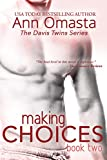 Making Choices ~ The Davis Twins Series ~ Book 2