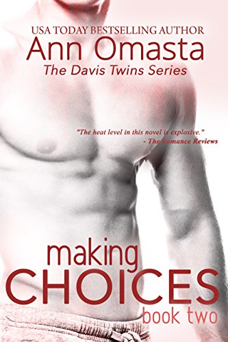 Book: Making Choices (The Chances and Choices Duology - Book 2 of 2 - Contemporary Romance) by Ann Omasta