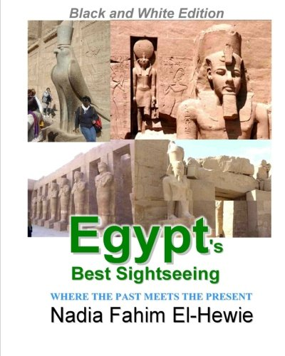 Read Online Egypt's Best Sightseeing (Black & White Edition): Where the past meets the present PDF