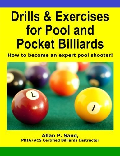Drills & Exercises for Pool and Pocket Billiard: Table Layouts to Master Pocketing & Positioning Skills by Sand, Mr. Allan P., Sand, Allan P. (2012) Paperback por Sand, Mr. Allan P., Sand, Allan P.
