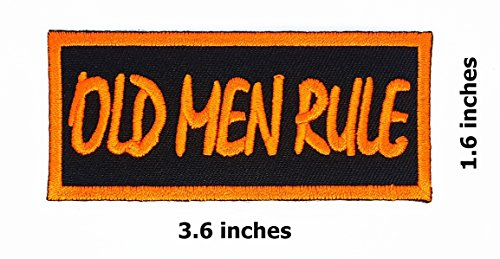 Old Men Rule Patch Funny Slogan Joke Rockabilly Embroidered Biker Patch Biker Iron on/Sew on Patch