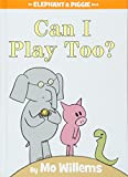 img - for Can I Play Too? (An Elephant and Piggie Book) book / textbook / text book
