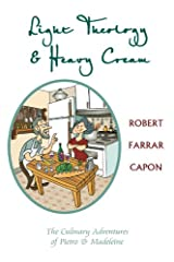 Light Theology and Heavy Cream: The Culinary Adventures of Pietro and Madeline Kindle Edition