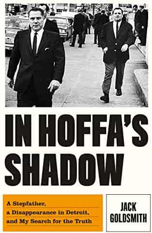 In Hoffa's Shadow: A Stepfather, a Disappearance in Detroit, and My Search for the Truth