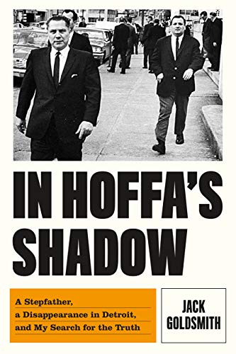 In Hoffa's Shadow: A Stepfather, a Disappearance in Detroit, and My Search for the Truth (Jack Of Shadows)
