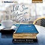 I'll See You in Paris: A Novel | Michelle Gable