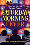 Saturday Morning Fever, Timothy Burke and Kevin Burke, 0312169965