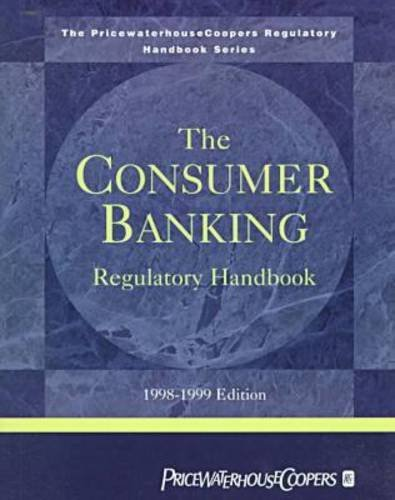 the-consumer-banking-regulatory-handbook-1998-1999-pricewaterhousecoopers-regulatory-handbook-series