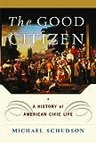 The Good Citizen, Michael Schudson, 1451631626