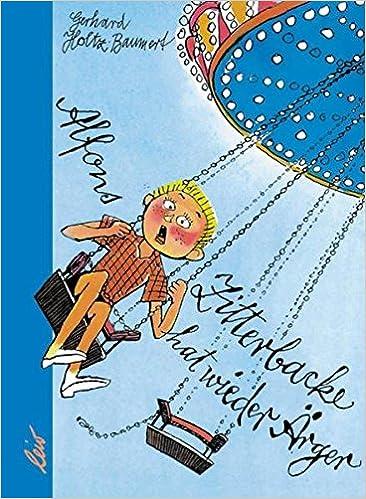 Alfons Zitterbacke Hat Wieder ärger Die Heiteren Geschichten Eines Pechvogels Holtz Baumert Gerhard 9783799694827 Amazon Com Books