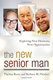 img - for The New Senior Man: Exploring New Horizons, New Opportunities book / textbook / text book