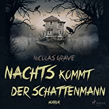 Nachts kommt der Schattenmann Hörbuch von Nicolas Grave Gesprochen von: Thomas Wingrich