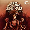 Age of the Dead: Rise, Book 2 Audiobook by Gareth Wood Narrated by Jeff Woodman