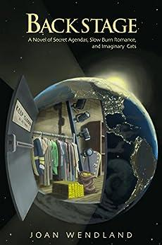Backstage: A Novel of Secret Agendas, Slow Burn Romance, and Imaginary Cats by [Wendland, Joan]