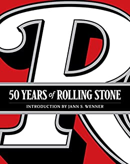 Download for free 50 Years of Rolling Stone: The Music, Politics and People that Changed Our Culture