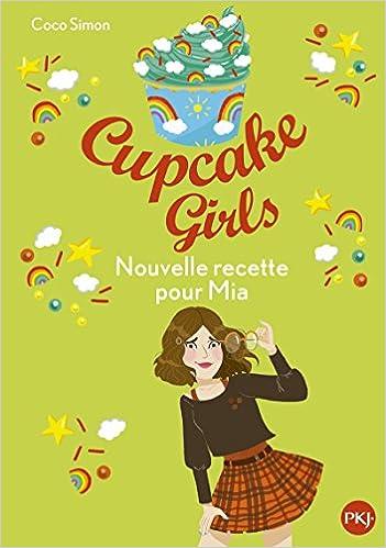 Cupcake Girls - tome 14 : Nouvelle recette pour Mia - Coco SIMON (2018) sur Bookys