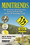 Minitrends: How Innovators & Entrepreneurs Discover & Profit From Business & Technology Trends: Between Megatrends & Microtrends Lie MINITRENDS, Emerging Business Opportunities in the New Economy by John H. Vanston, Carrie Vanston Picture