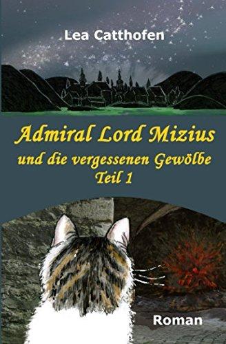 Admiral Lord Mizius und die vergessenen Gewölbe,Teil 1