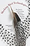 img - for Mocking Bird Technologies: The Poetics of Parroting, Mimicry, and Other Starling Tropes book / textbook / text book