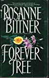 The Forever Tree, Rosanne Bittner, 0553762060
