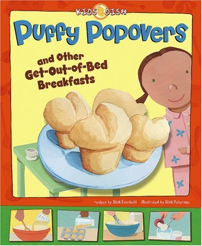 Download Puffy Popovers: and Other Get-Out-of-Bed Breakfasts (Kids Dish) pdf epub
