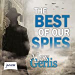 The Best of Our Spies | Alex Gerlis